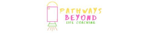 Pathways Beyond Life Coaching